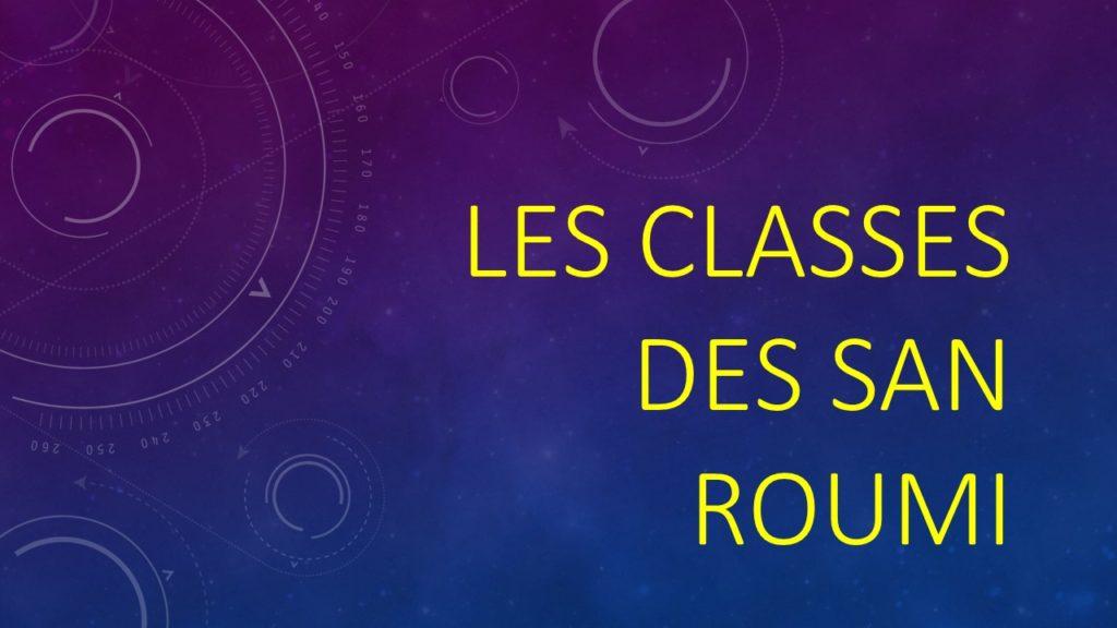 Les classes des San Roumi